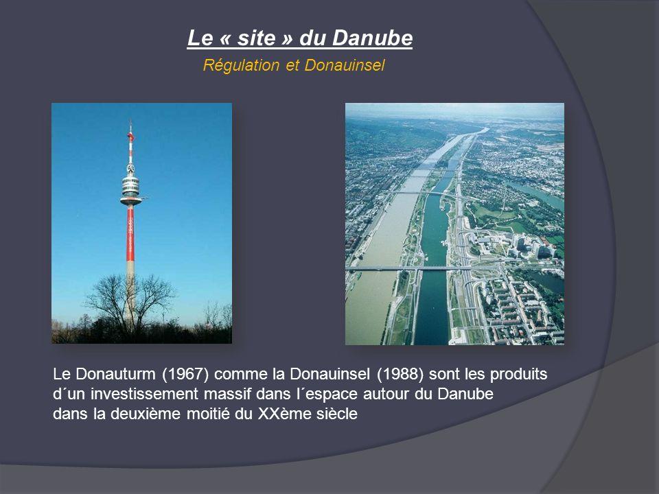 Le « site » du Danube Régulation et Donauinsel