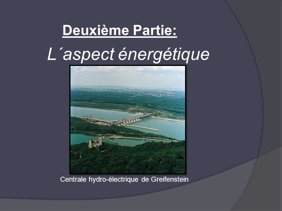 L´aspect énergétique Deuxième Partie: