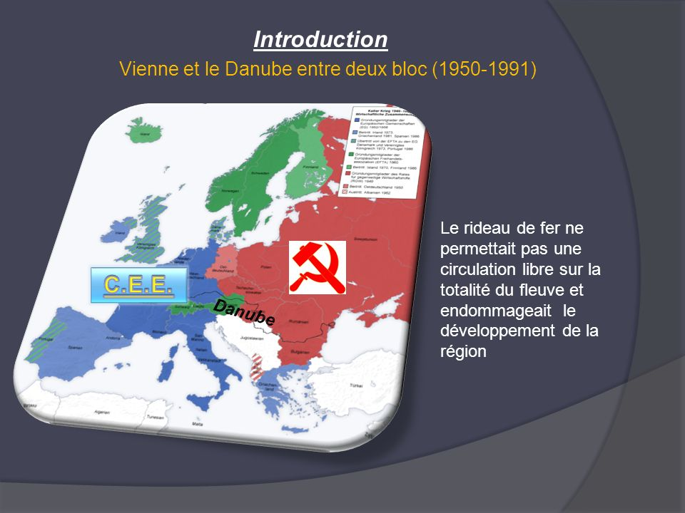 Introduction C.E.E. Vienne et le Danube entre deux bloc (1950-1991)