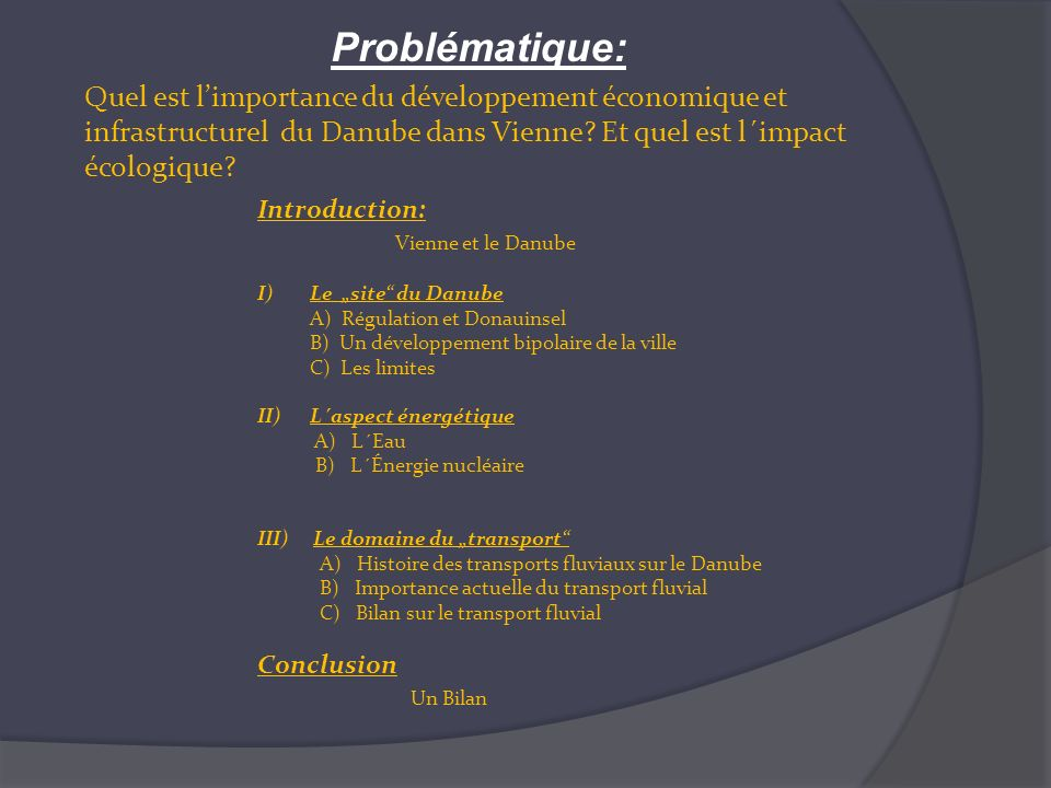 Problématique: Quel est l'importance du développement économique et infrastructurel du Danube dans Vienne Et quel est l´impact écologique