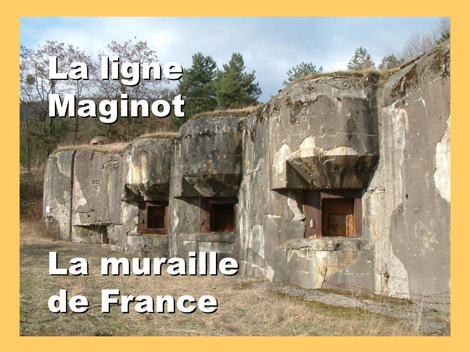 La ligne Maginot La muraille de France
