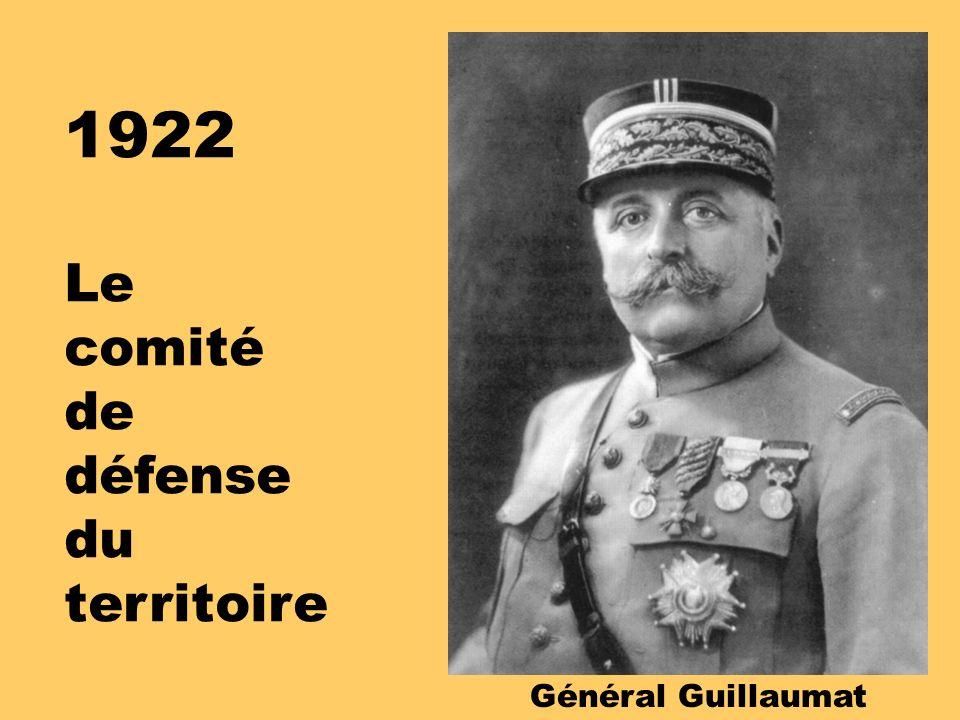 1922 Le comité de défense du territoire Général Guillaumat