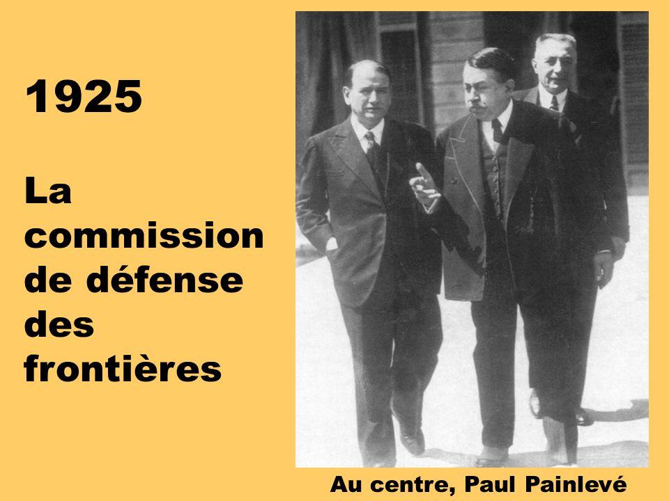1925 La commission de défense des frontières Au centre, Paul Painlevé