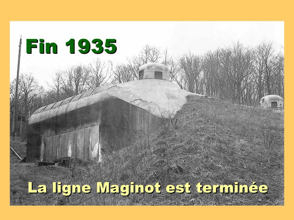 Fin 1935 La ligne Maginot est terminée