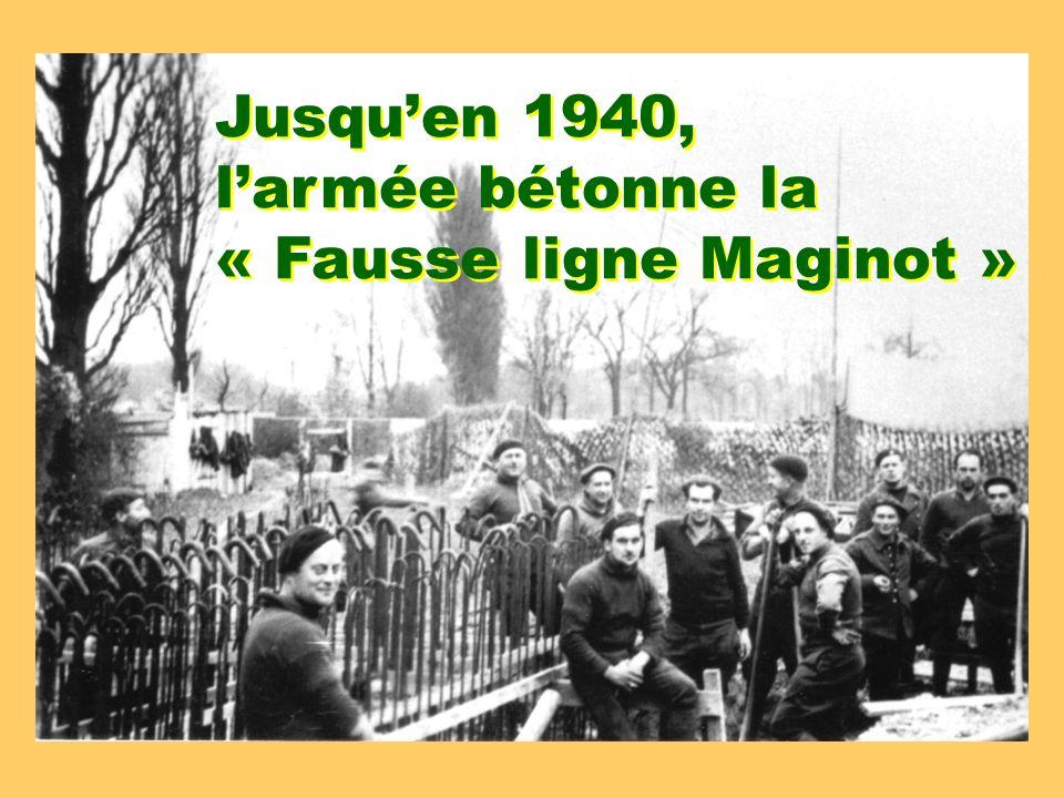 Jusqu'en 1940, l'armée bétonne la « Fausse ligne Maginot »