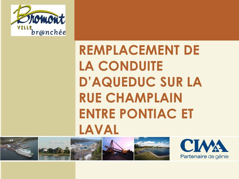 REMPLACEMENT DE LA CONDUITE D'AQUEDUC SUR LA RUE CHAMPLAIN ENTRE PONTIAC ET LAVAL