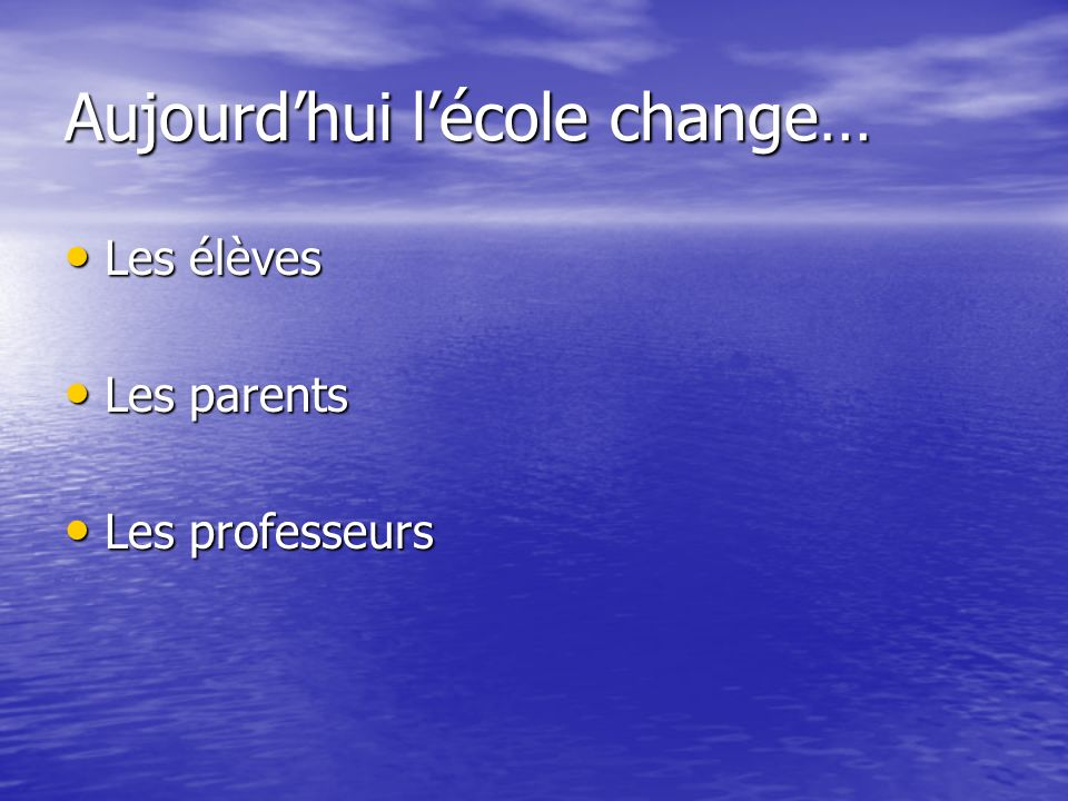 Aujourd'hui l'école change…
