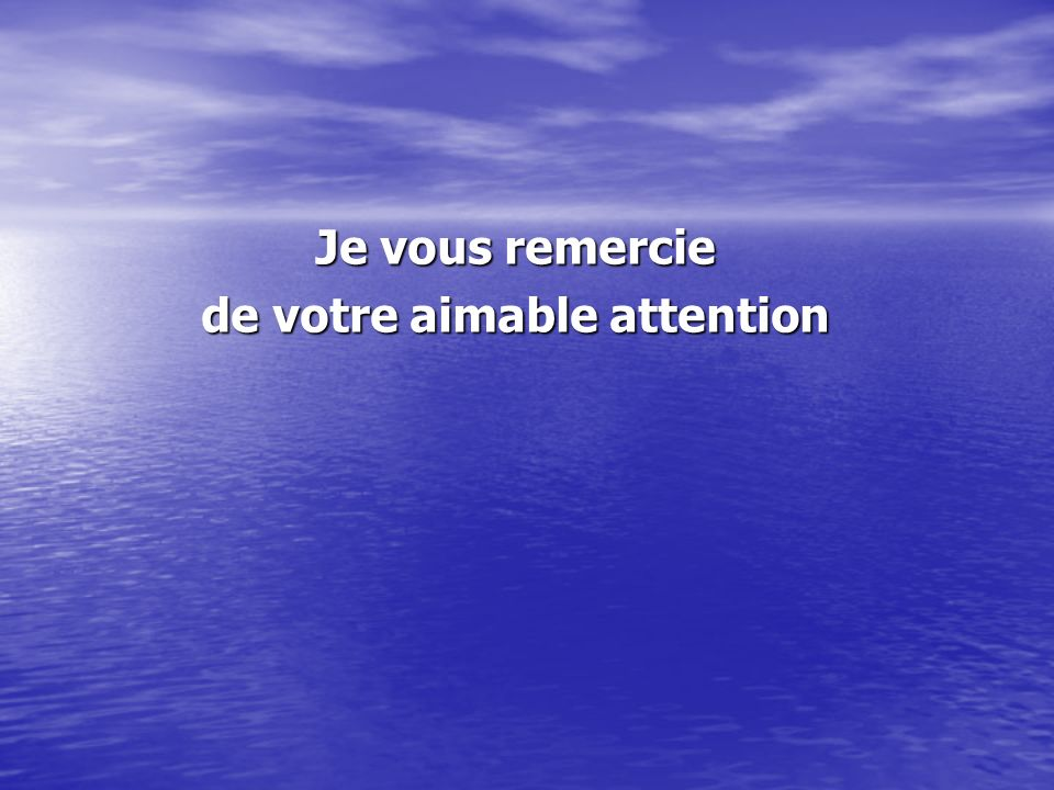 de votre aimable attention