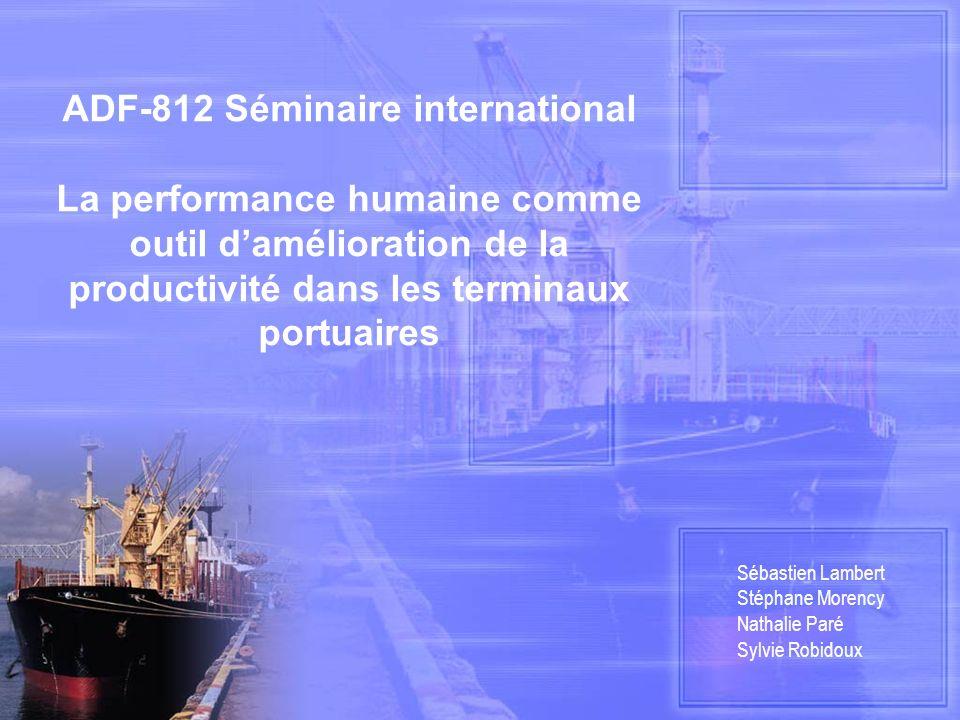 ADF-812 Séminaire international La performance humaine comme outil d'amélioration de la productivité dans les terminaux portuaires