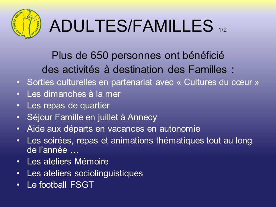 ADULTES/FAMILLES 1/2 Plus de 650 personnes ont bénéficié