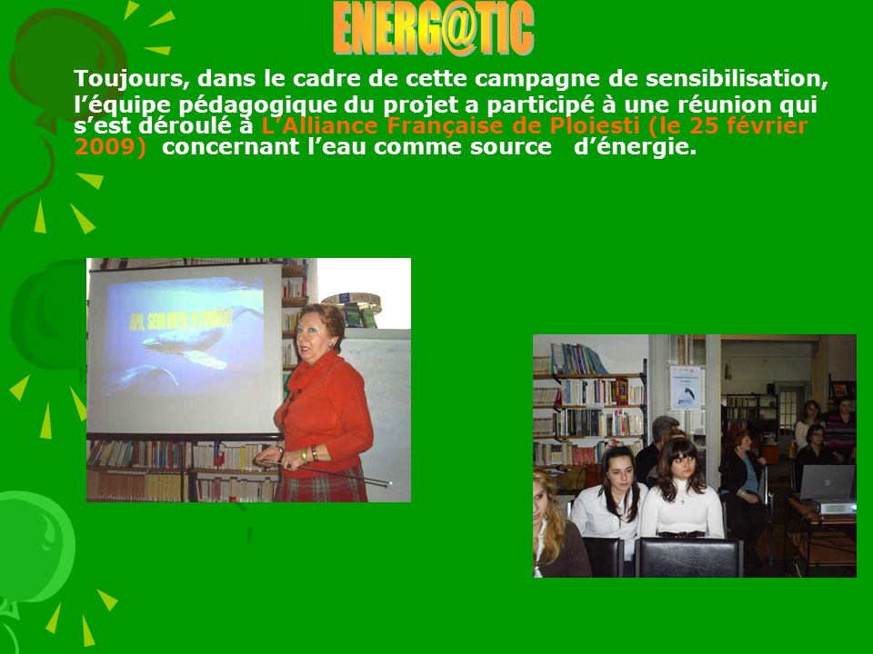 ENERG@TIC Toujours, dans le cadre de cette campagne de sensibilisation,