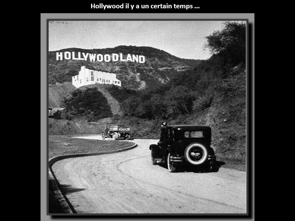 Hollywood il y a un certain temps ...