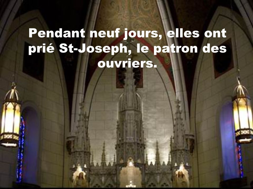 Pendant neuf jours, elles ont prié St-Joseph, le patron des ouvriers.