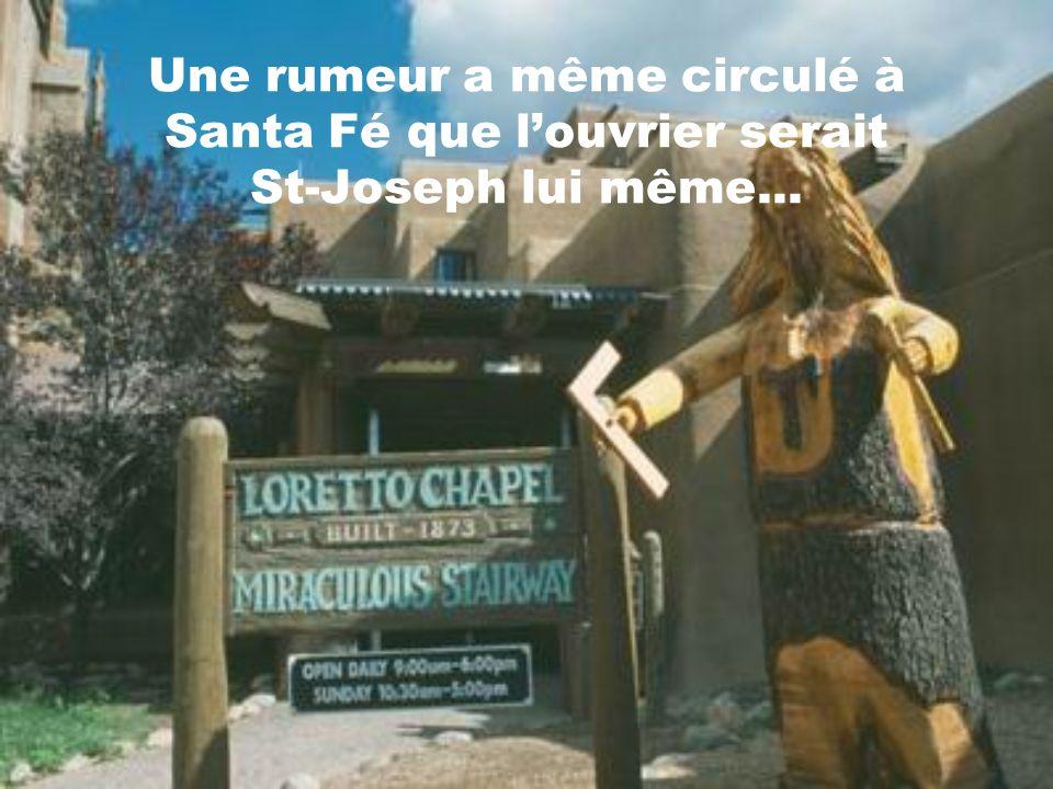 Une rumeur a même circulé à Santa Fé que l'ouvrier serait St-Joseph lui même...