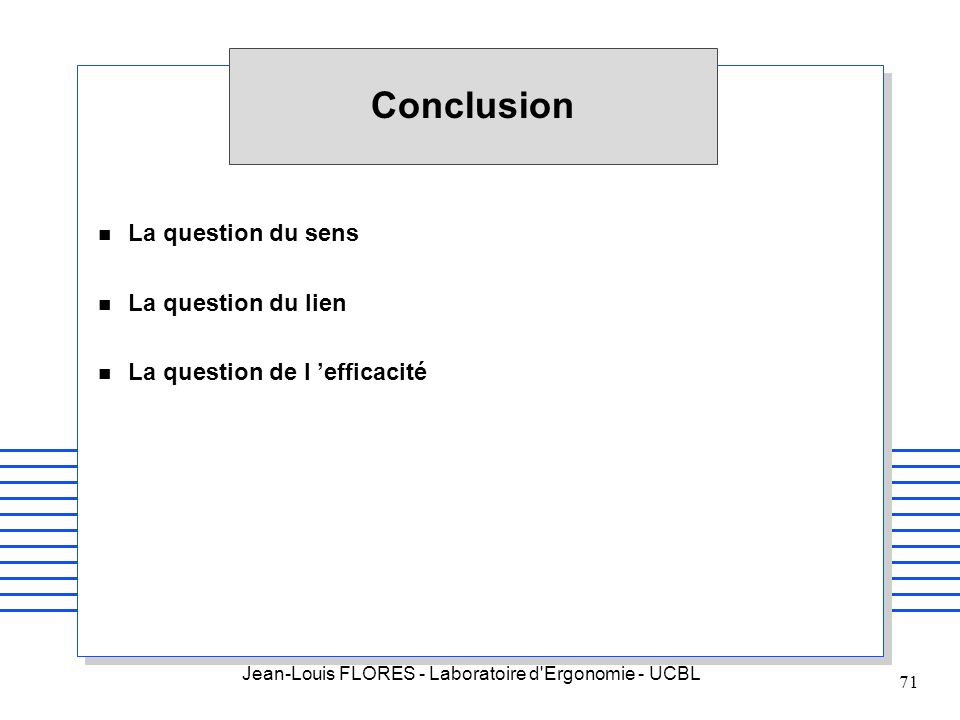 Conclusion La question du sens La question du lien