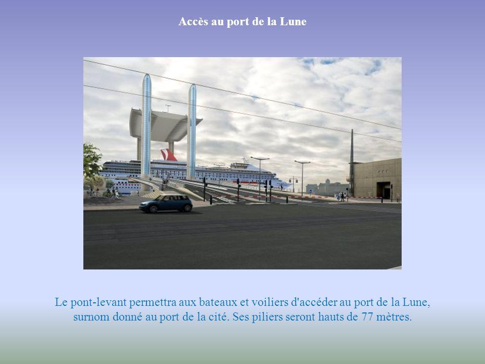 Accès au port de la Lune Le pont-levant permettra aux bateaux et voiliers d accéder au port de la Lune,