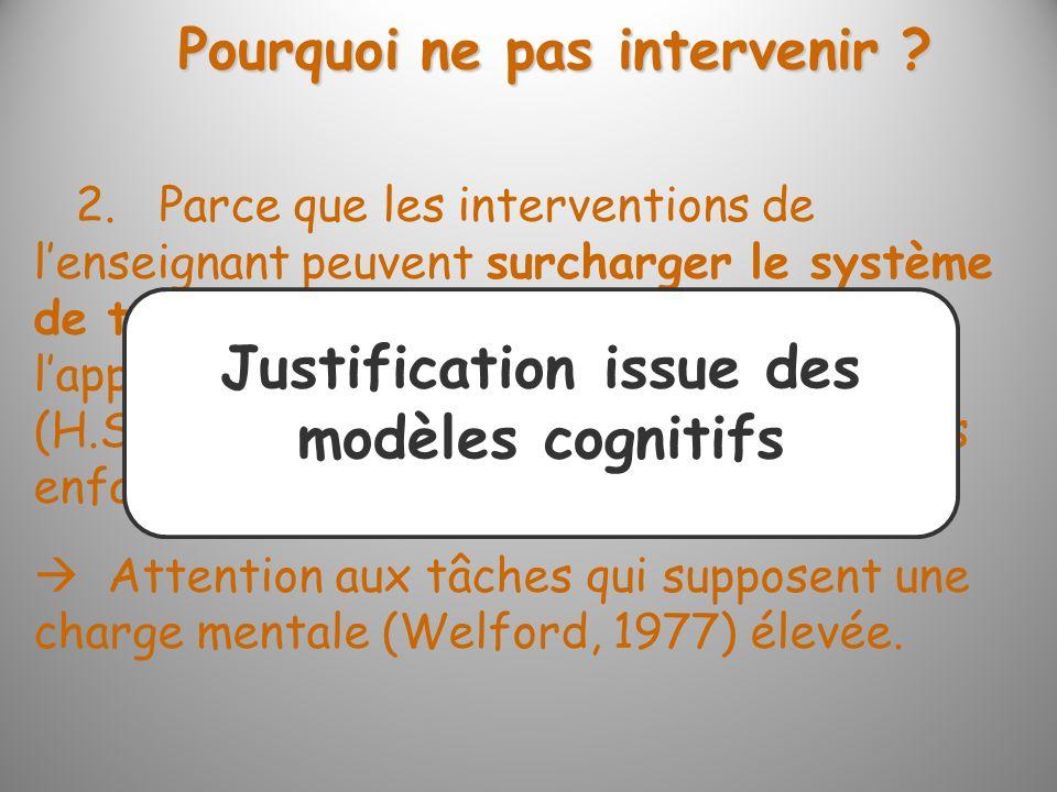 Pourquoi ne pas intervenir Justification issue des modèles cognitifs