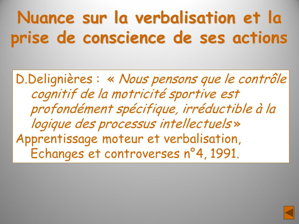 Nuance sur la verbalisation et la prise de conscience de ses actions