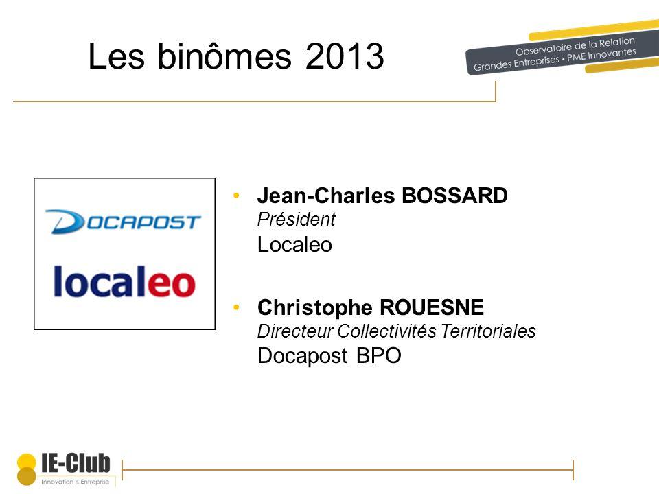 Les binômes 2013 Jean-Charles BOSSARD Président Localeo