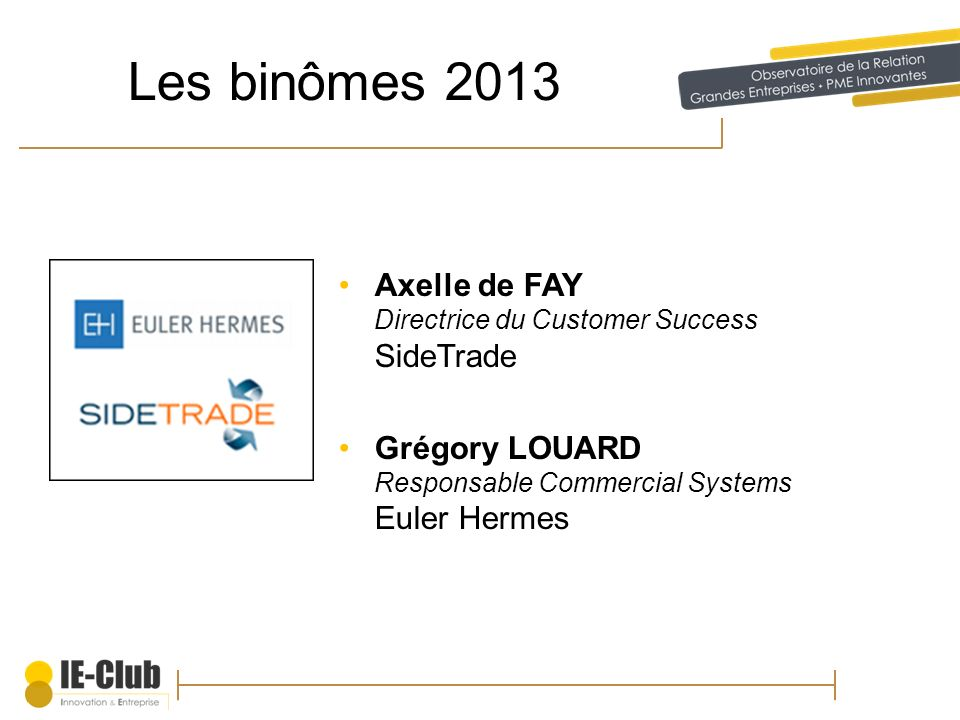 Les binômes 2013 Axelle de FAY Directrice du Customer Success SideTrade.