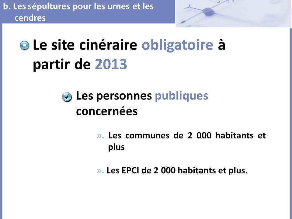 Le site cinéraire obligatoire à partir de 2013