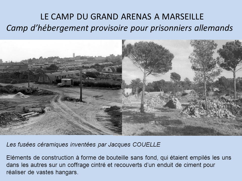 LE CAMP DU GRAND ARENAS A MARSEILLE