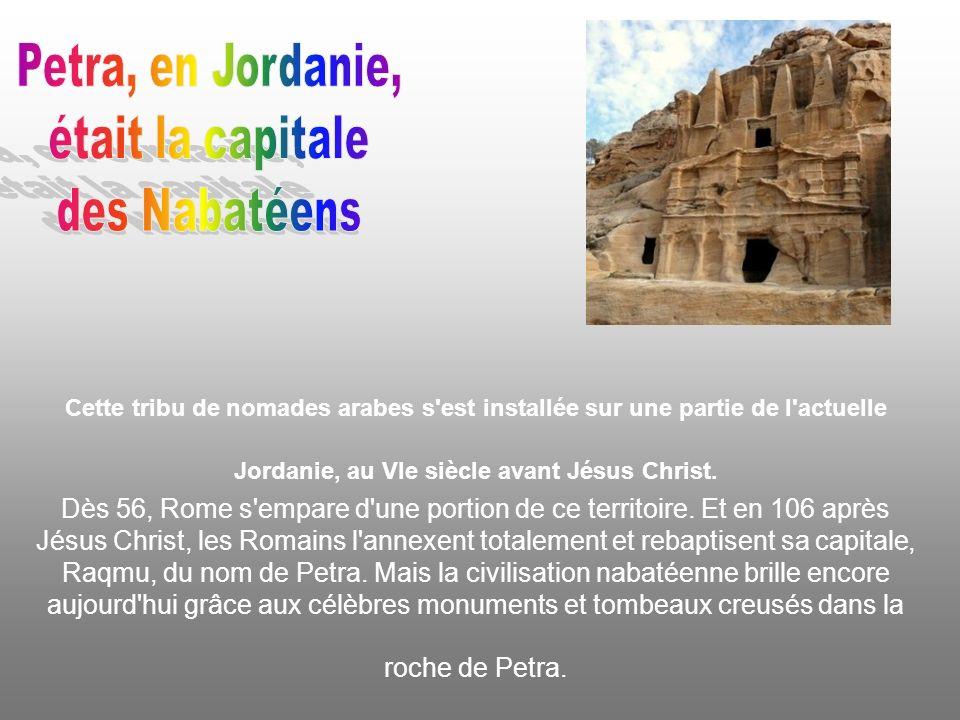 Petra, en Jordanie, était la capitale des Nabatéens