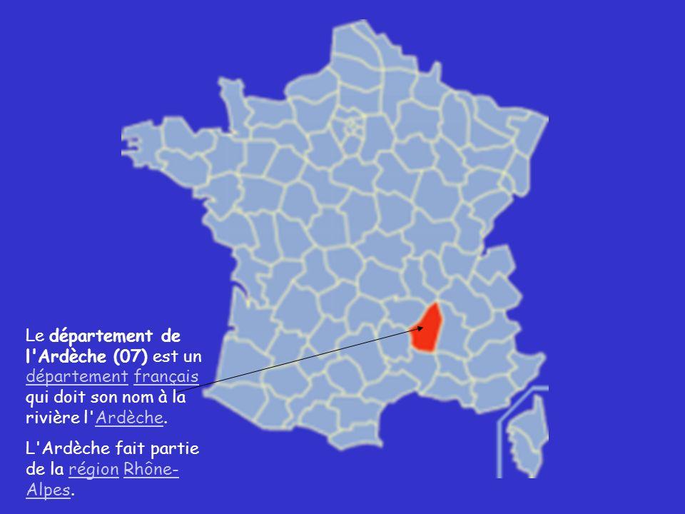 Le département de l Ardèche (07) est un département français qui doit son nom à la rivière l Ardèche.