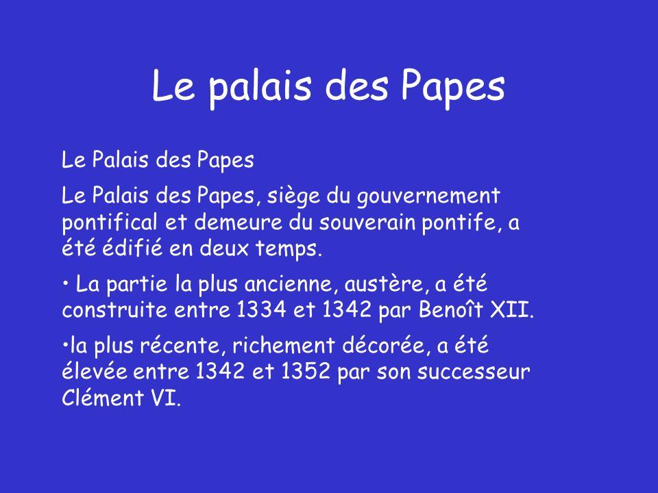 Le palais des Papes Le Palais des Papes