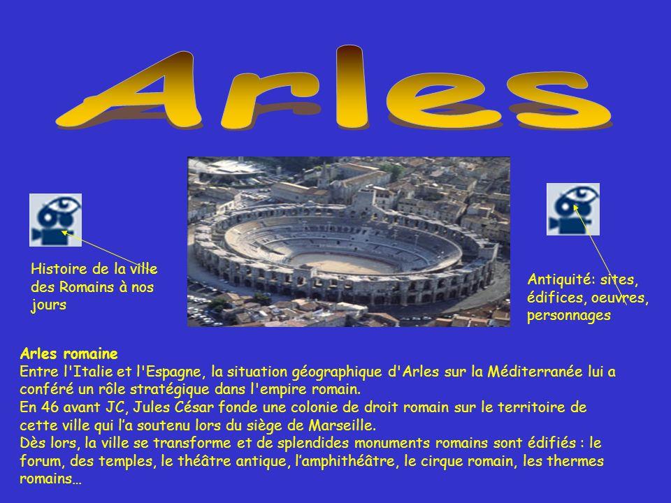 Arles Histoire de la ville des Romains à nos jours