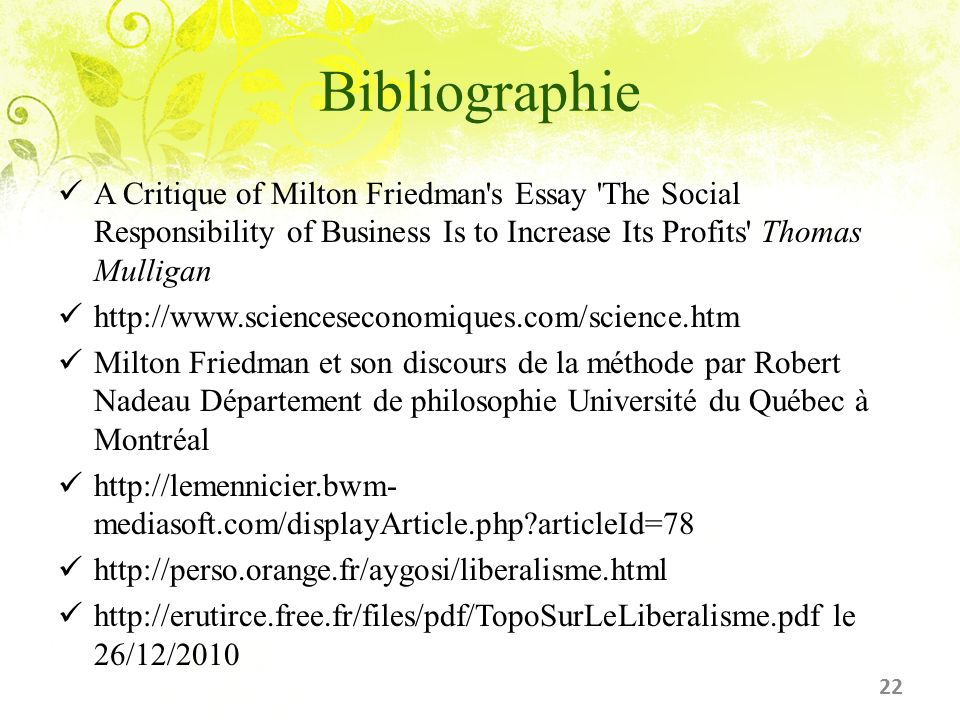 Bibliographie A Critique of Milton Friedman s Essay The Social Responsibility of Business Is to Increase Its Profits Thomas Mulligan.