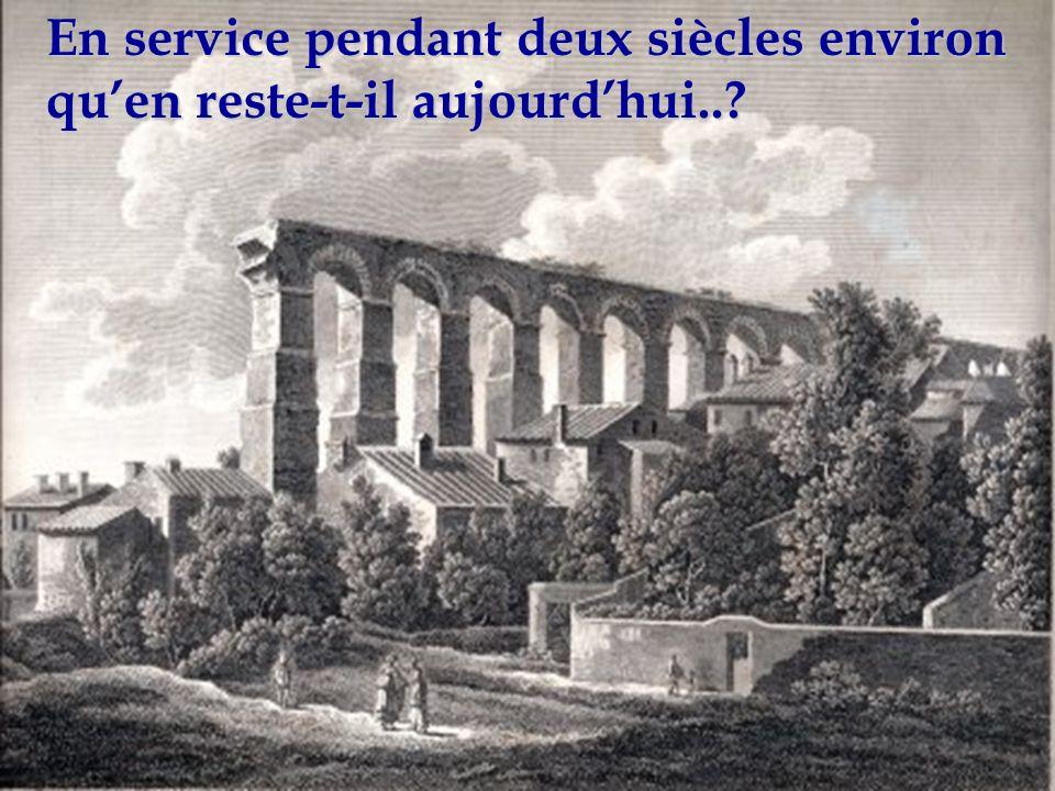 En service pendant deux siècles environ qu'en reste-t-il aujourd'hui..