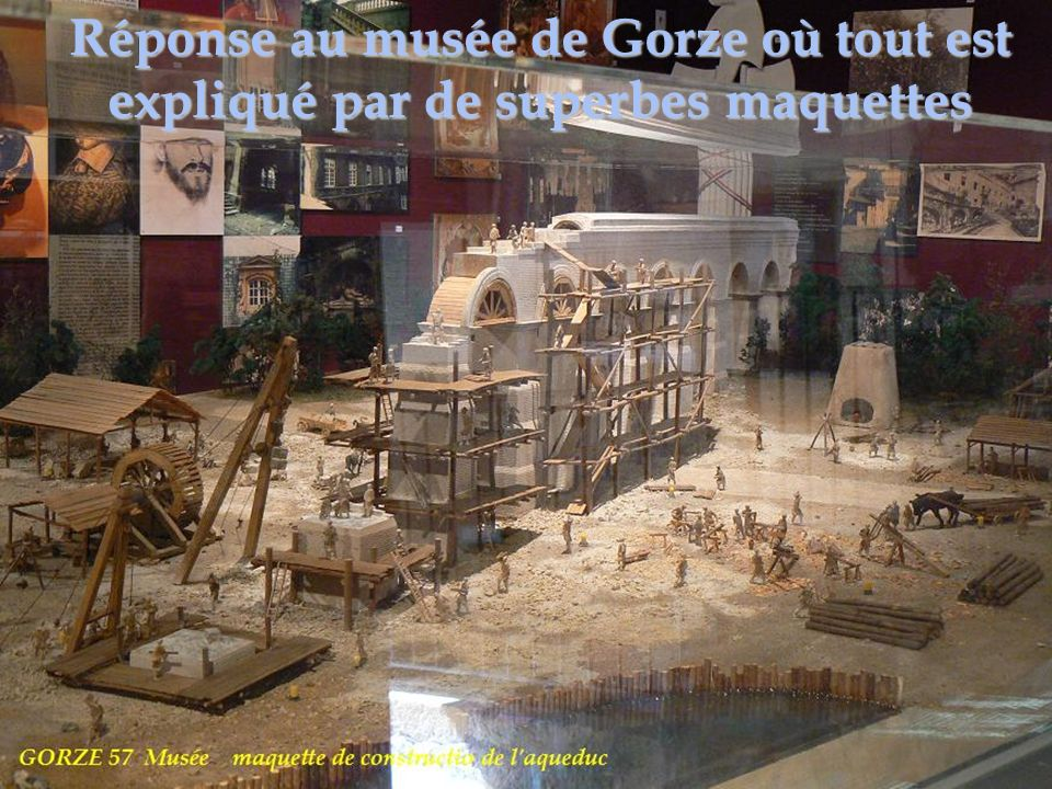 Réponse au musée de Gorze où tout est expliqué par de superbes maquettes