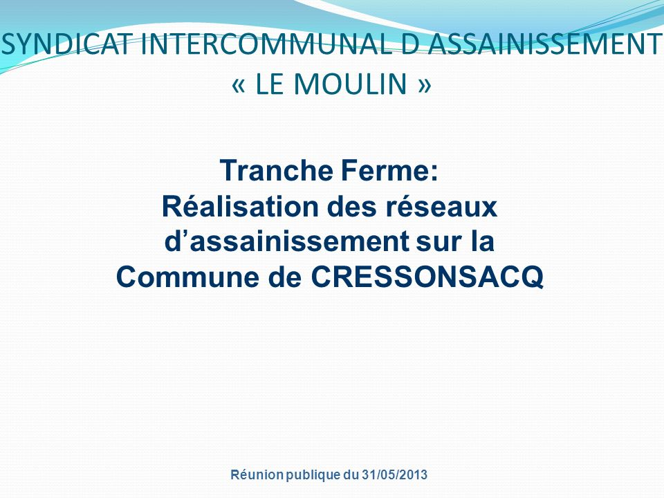 SYNDICAT INTERCOMMUNAL D ASSAINISSEMENT « LE MOULIN »