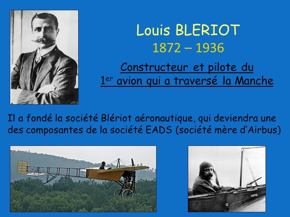 Constructeur et pilote du 1er avion qui a traversé la Manche