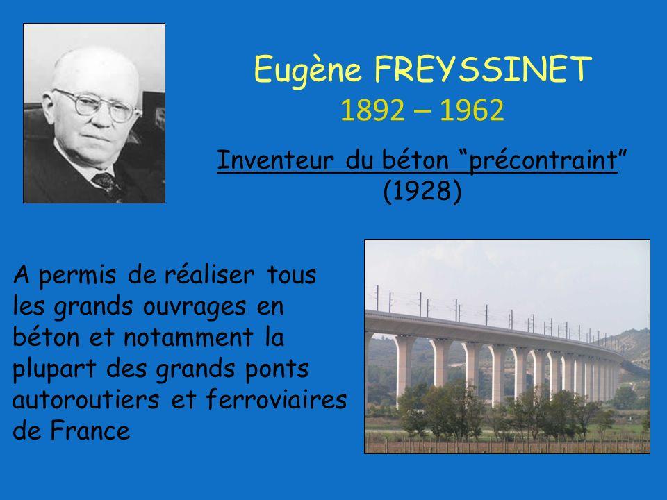 Inventeur du béton précontraint (1928)