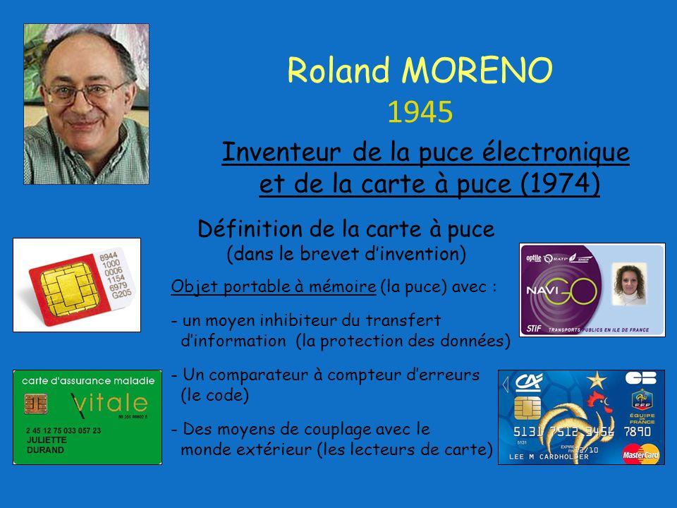 Roland MORENO 1945 Inventeur de la puce électronique et de la carte à puce (1974) Définition de la carte à puce (dans le brevet d'invention)