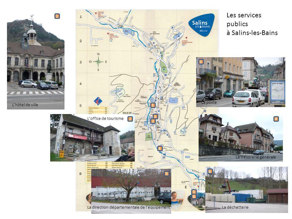 Les services publics à Salins-les-Bains 1 3 La poste L'hôtel de ville