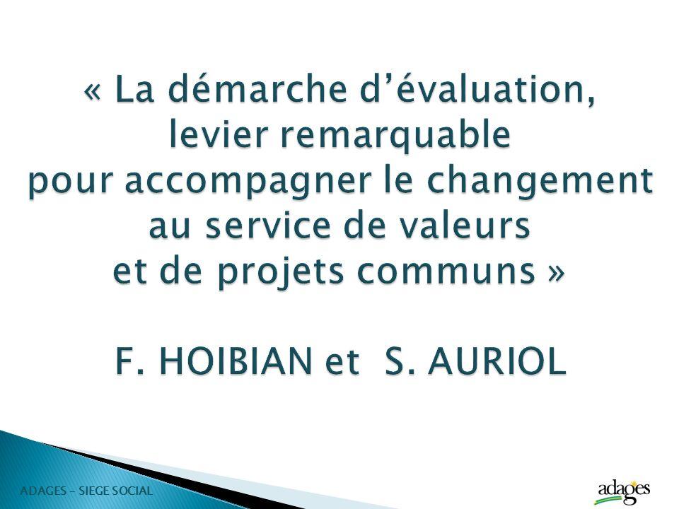 « La démarche d'évaluation, levier remarquable pour accompagner le changement au service de valeurs et de projets communs » F. HOIBIAN et S. AURIOL