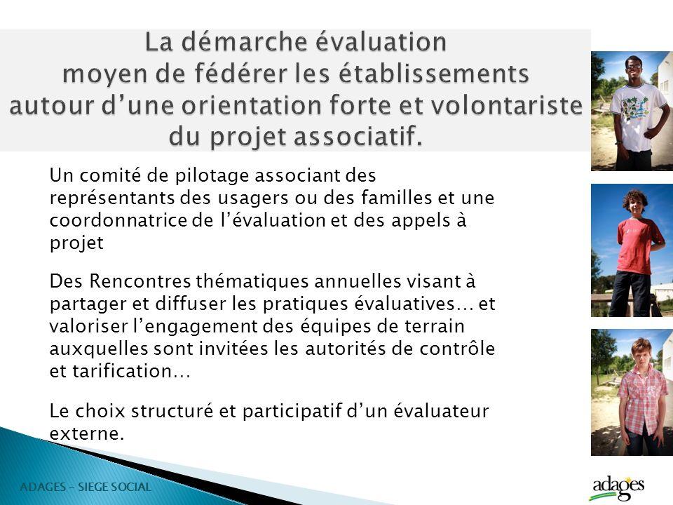 La démarche évaluation moyen de fédérer les établissements autour d'une orientation forte et volontariste du projet associatif.