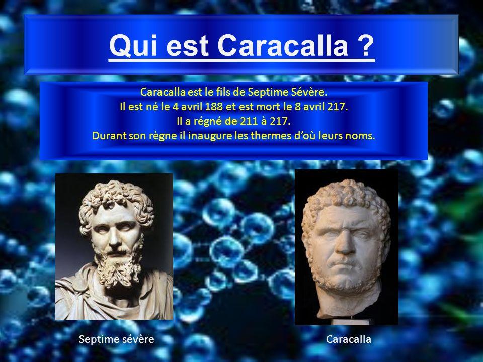 Qui est Caracalla Caracalla est le fils de Septime Sévère.