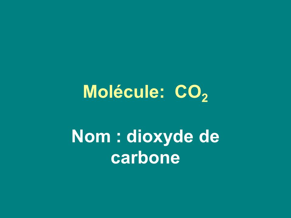 Nom : dioxyde de carbone