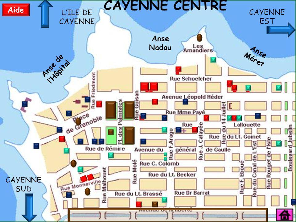 CAYENNE CENTRE Aide L'ILE DE CAYENNE CAYENNE EST Anse de l'Hôpital