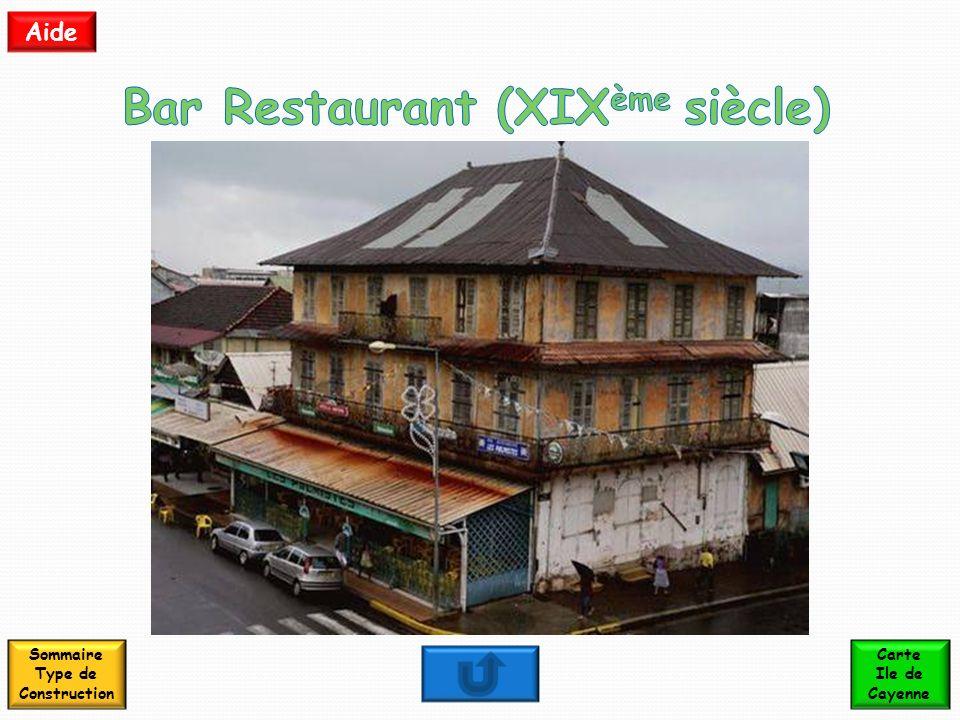 Bar Restaurant (XIXème siècle) Sommaire Type de Construction