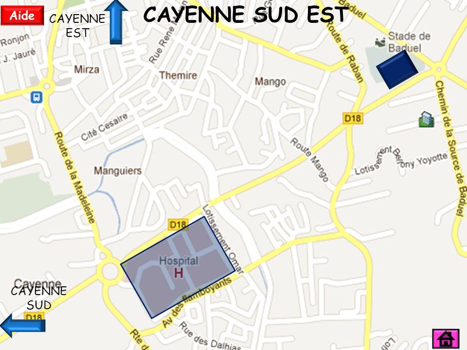 CAYENNE SUD EST Aide CAYENNE EST CAYENNE SUD