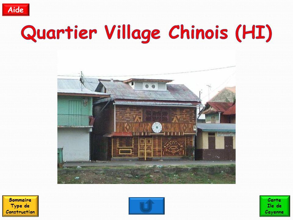 Quartier Village Chinois (HI) Sommaire Type de Construction
