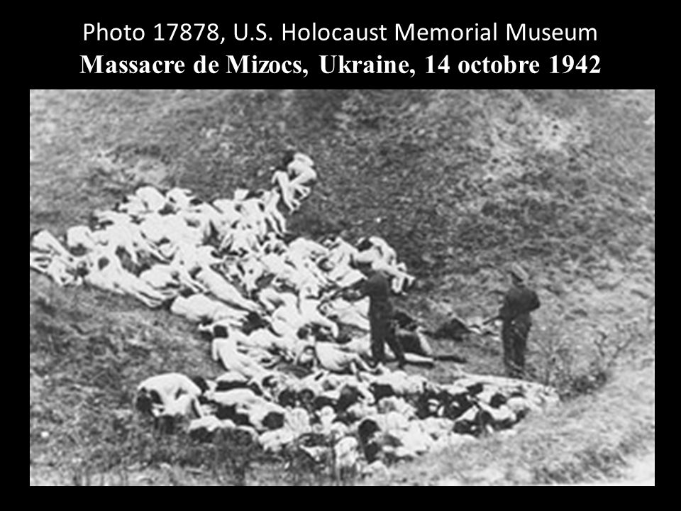 Photo 17878, U.S. Holocaust Memorial Museum Massacre de Mizocs, Ukraine, 14 octobre 1942