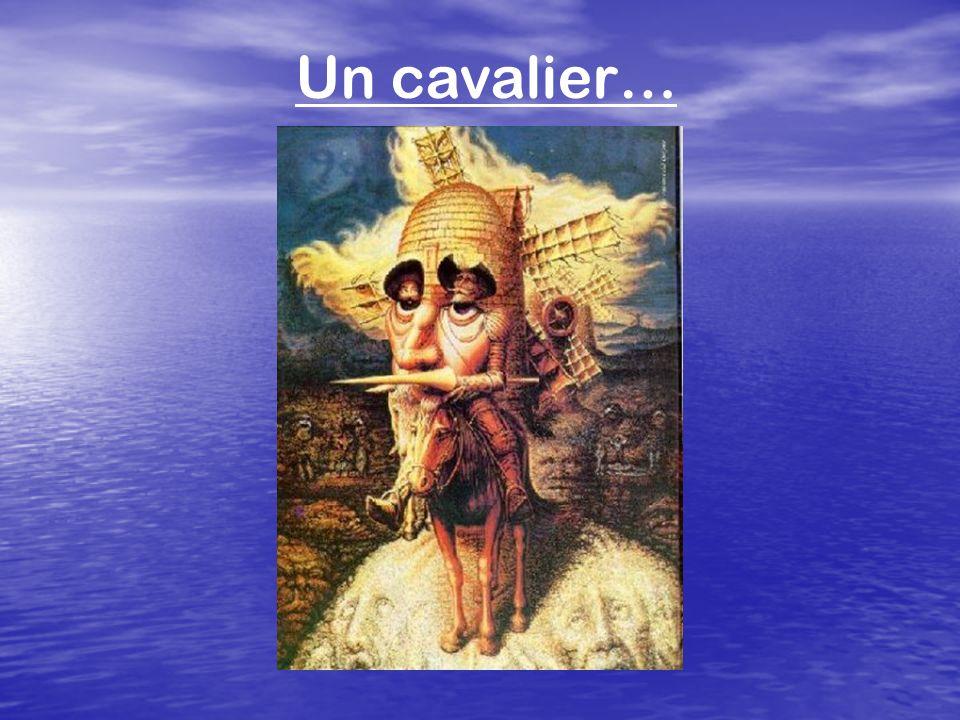 Un cavalier…