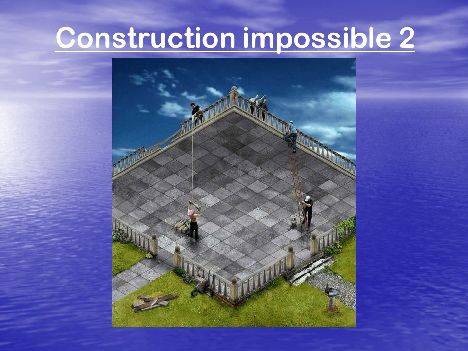 Construction impossible 2