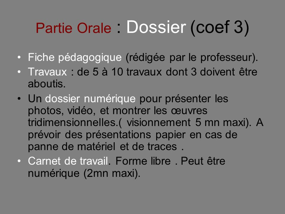 Partie Orale : Dossier (coef 3)